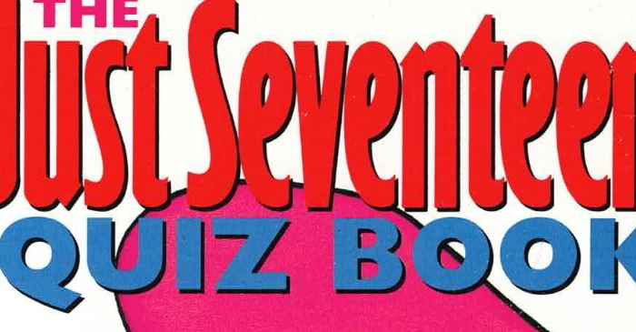 The Just Seventeen 'are you a bastard?'quiz